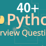 40+ Python Interview Questions You Must Prepare Before Going For Interview In 2020