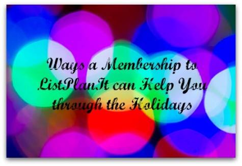 Ways a Membership to ListPlanIt can Help You through the Holidays | ListPlanIt.com