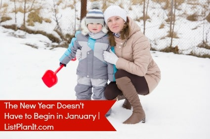 The New Year Doesn't Have to Begin in January | ListPlanIt.com