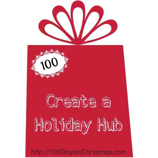 100 Days to Christmas: Create a Holiday Hub | ListPlanIt.com