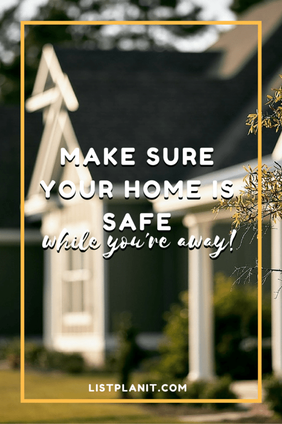 Make Sure Your Home is Safe While You're Away