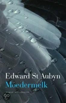 Omslag Moedermelk - Edward St Aubyn