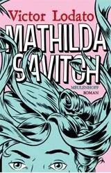 Omslag Mathilda Savitch - Victor Lodato