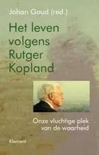 Omslag Het leven volgens Rutger Kopland - Erik Borgman; Arnon Grunberg; Stefan Evenepoel; Harry Kunneman; Marjoleine de Vos