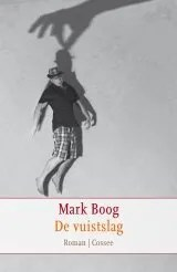 Omslag De vuistslag - Mark Boog