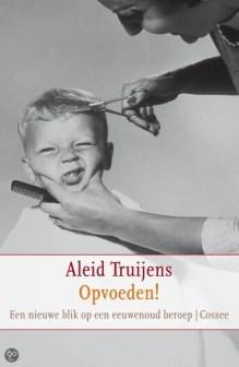 Omslag Opvoeden! - Aleid Truijens