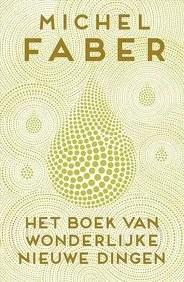 Omslag Het boek van wonderlijke nieuwe dingen - Michel Faber