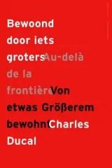 Omslag Bewoond door iets groters - Au-delà de la frontière - Von etwas Groscherem bewohnt - Charles Ducal