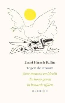 Omslag Tegen de stroom. Over mensen en ideeën die hoop geven in benarde tijden - Ernst Hirsch Ballin