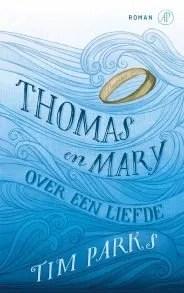 Omslag Thomas en Mary, Over een liefde - Tim Parks