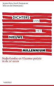 Omslag Dichters van het nieuwe millennium, Nederlandse en Vlaamse poezie in de 21e eeuw - Redactie: Jeroen Dera, Sarah Posman en Kila van der Starre