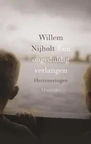 Omslag Een ongeduldig verlangen. Herinneringen - Willem Nijholt