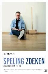 Omslag Speling zoeken - K. Michel