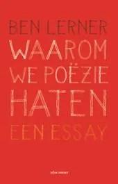 Omslag Waarom we poëzie haten - Ben Lerner