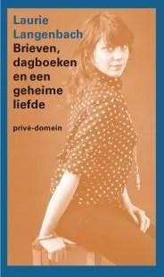 Omslag Brieven, dagboeken en een geheime liefde - Laurie Langenbach