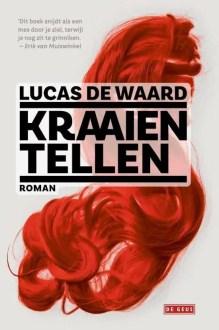 Omslag Kraaien tellen - Lucas de Waard