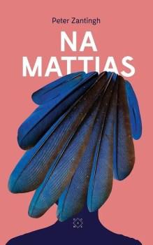 Omslag Na Mattias - Peter Zantingh