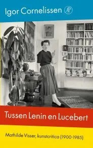 Omslag Tussen Lenin en Lucebert - Igor Cornelissen
