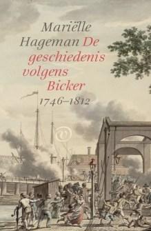 Omslag De geschiedenis volgens Bicker (1746-1812) - Mariëlle Hageman