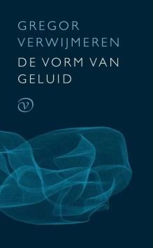 Omslag De vorm van geluid - Gregor Verwijmeren