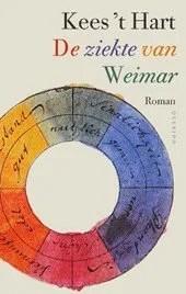 Omslag De ziekte van Weimar - Kees 't Hart