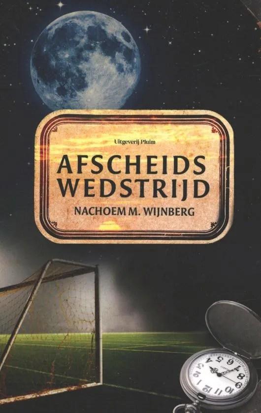 Omslag Afscheidswedstrijd - Nachoem M. Wijnberg