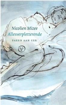 Omslag Allesverpletterende - Nicolien Mizee