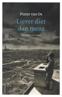 Omslag Liever dier dan mens, Een overlevingsverhaal - Pieter van Os
