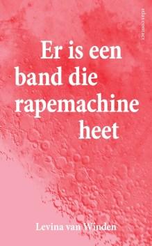 Omslag Er is een band die rapemachine heet - Levina van Winden
