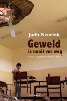 Omslag Geweld is nooit ver weg - Judit Neurink