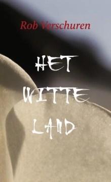 Omslag Het Witte Land - Rob Verschuren