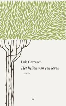 Omslag Het hellen van een leven - Luis Carrasco