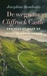 Omslag De weg naar Cliffrock Castle - Josephine Rombouts