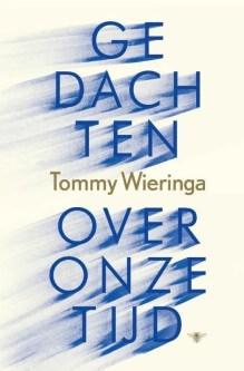 Omslag Gedachten over onze tijd - Tommy Wieringa
