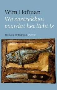 Omslag We vertrekken voordat het licht is - Wim Hofman