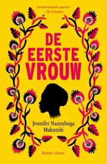 Omslag De eerste vrouw - Jennifer Nansubuga Makumbi