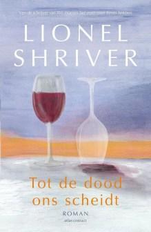 Omslag Tot de dood ons scheidt - Lionel Shriver