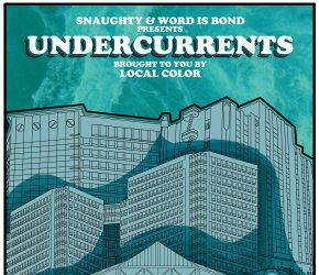 UNDERCURRENTS / Snaughty & Word Is Bond