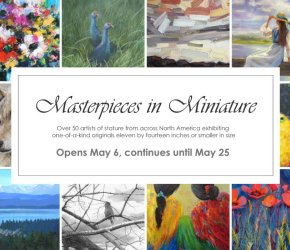 Masterpieces in Miniature Art Show - 12th Annual