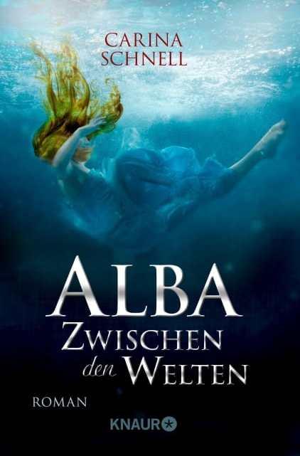 [Rezension] Alba – Zwischen den Welten – Carina Schnell