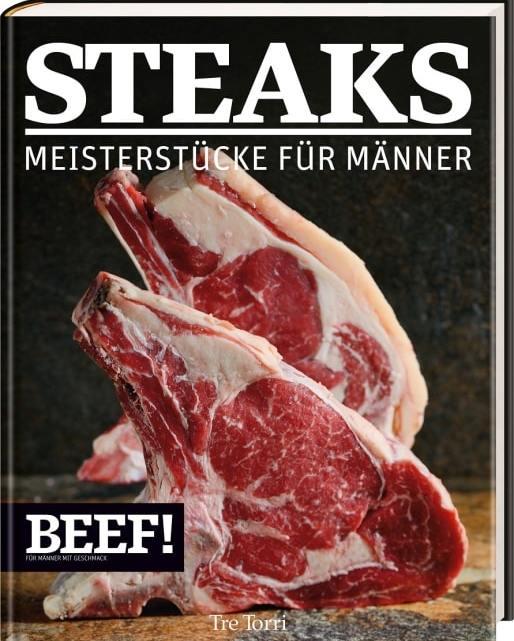 Steaks – Neue Meisterstücke für Männer – Ralf Frenzel