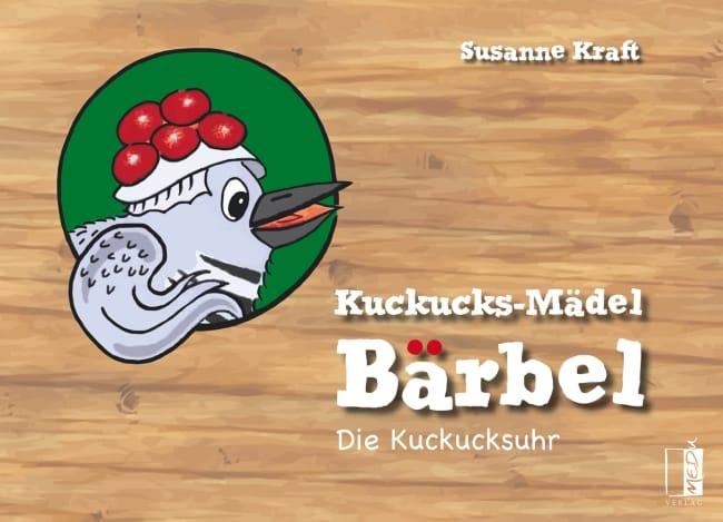 Kuckucks-Mädel Bärbel – Die Kuckucksuhr – Susanne Kraft