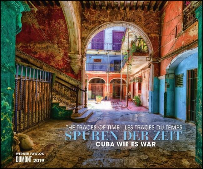 Spuren der Zeit 2019 Verlassene Orte Kuba – Werner Pawlok