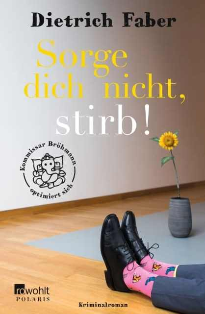 [Rezension] Sorge dich nicht, stirb! – Dietrich Faber