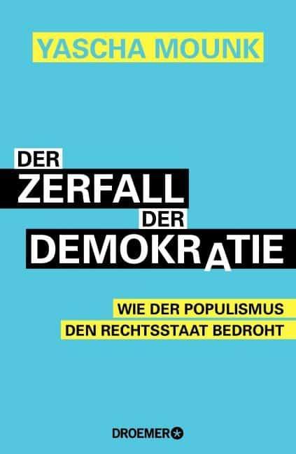 Der Zerfall der Demokratie – Yascha Mounk