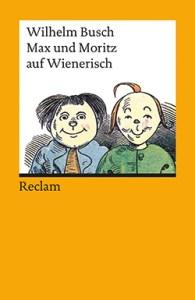 Max & Moritz von Wilhelm Busch im Wiener Dialekt