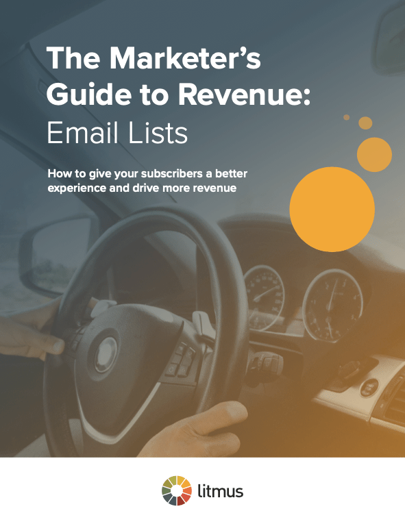 Litmus' Marketer's Guide to Revenue: Email Lists