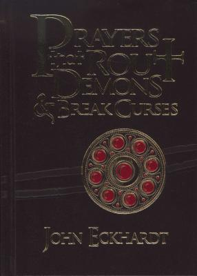Prayers that Route Demons & Break Curses – John Eckhardt