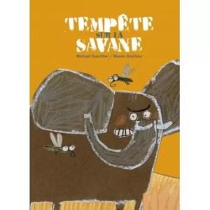 Tempête sur la savane, Michaël Escoffier, Manon Gauthier, éditions d'eux,