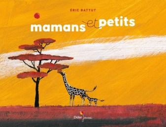 Mamans et petits, Eric Battut, Didier jeunesse